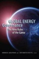 Global Energy Governance - Andreas Goldthau (editor), Jan Martin Witte (editor)