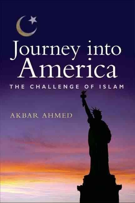Journey into America - Akbar S. Ahmed