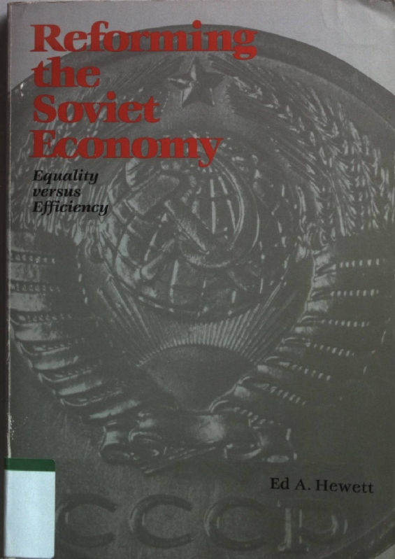 Reforming the Soviet Economy: Equality versus Efficiency - Hewett, Ed A.