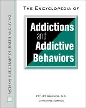 The Encyclopedia of Addictions and Addictive Behaviors - Gwinnell, Esther / Adamec, Christine