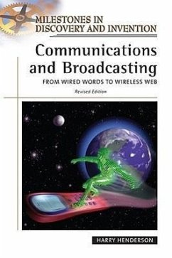Communications and Broadcasting: From Wired Words to Wireless Web - Henderson, Harry