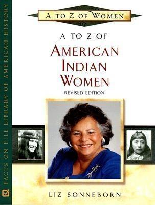 Sonneborn, L:  A to Z of American Indian Women - Liz Sonneborn
