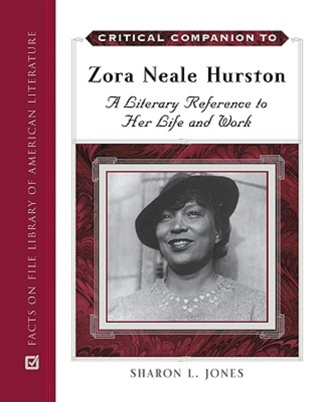 Critical Companion to Zora Neale Hurston. A Literary Reference to Her Life and Work, Sharon L. Jones, Hardcover