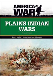 Plains Indian Wars - Sherry Marker, Sherry Marker General Editor John S Bowm