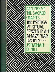 Keepers of the Sacred Chants: The Poetics of Ritual Power in an Amazonian Society
