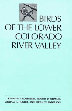 Birds of the Lower Colorado River Valley - Rosenberg, Kenneth V. Ohmart, Robert D. Hunter, William C.