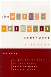 The Multicultural Southwest: A Reader - Moore, Patricia / Pynes, Patrick / Melendez, A. Gabriel