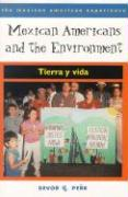 Mexican Americans and the Environment: Tierra y Vida