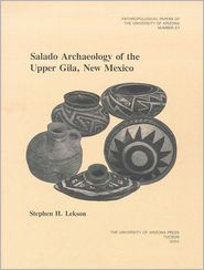 Salado Archaeology of the Upper Gila, New Mexico - Stephen H. Lekson