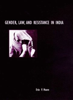 Gender, Law, and Resistance in India - Moore, Erin P.