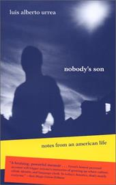 Nobody's Son: Notes from an American Life - Urrea, Luis Alberto