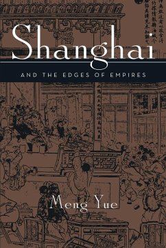 Shanghai and the Edges of Empires - Yue, Meng