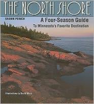North Shore: A Four Season Guide to Minnesota's Favorite Destinaion - S. PERICH