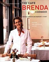 The Cafe Brenda Cookbook: Seafood and Vegetarian Cuisine - Langton, Brenda / Stuart, Margaret