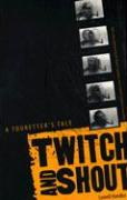 Twitch and Shout: A Touretter's Tale