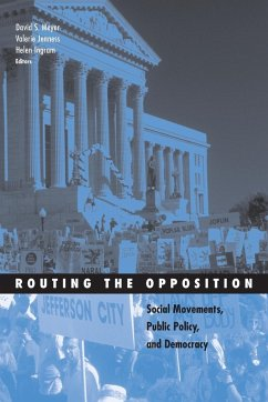 Routing the Opposition: Social Movements, Public Policy, and Democracy - Herausgeber: Meyer, David S. Ingram, Helen Jenness, Valerie