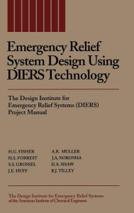 Emergency Relief System Design Using DIERS Technology: The Design Institute for Emergency Relief Systems (DIERS) Project Manual - H. G. Fisher