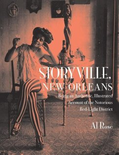 Storyville, New Orleans: Being an Authentic, Illustrated Account of the Nortorious Red Light District - Rose, Al