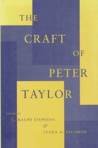 The Craft of Peter Taylor - C. Ralph Stephens