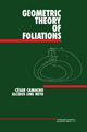 Geometric Theory of Foliations - Cesar Camacho; Alcides Lins Neto