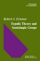 Ergodic Theory and Semisimple Groups - Robert J. Zimmer