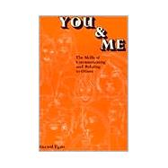 You and Me : The Skills of Communicating and Relating to Others - Egan, Gerard