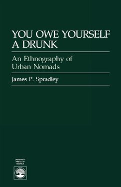 You Owe Yourself a Drunk: Ethnography of Urban Nomads - Spradley, James P.