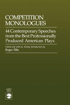 Competition Monologues: 44 Contemporary Speeches from the Best Professionally Produced American Plays - Ellis, Roger