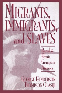 Migrants, Immigrants, and Slaves - Henderson, George Olasiji, Thompson