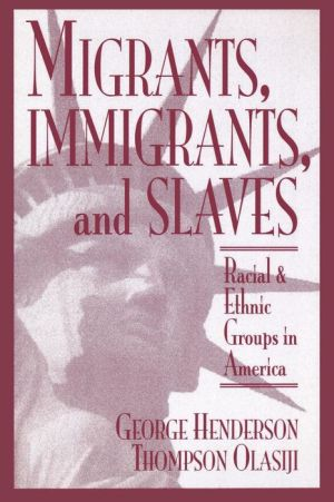 Migrants, Immigrants and Slaves: Racial and Ethnic Groups in America