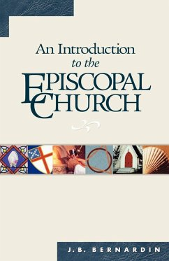 An Introduction to the Episcopal Church: Revised Edition - Bernardin, J. B. Bernardin, Joseph B.