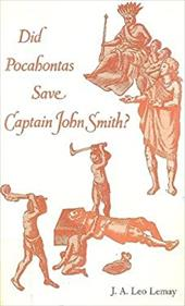 Did Pocahontas Save Captain John Smith? - Lemay, J. A. Leo