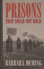 Prisons That Could Not Hold - Barbara Deming (author), Sky Vanderlinde (volume editor), Grace Paley (introduction)
