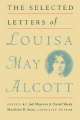 The Selected Letters of Louisa May Alcott - Louisa May Alcott; Joel Myerson; Daniel Shealy