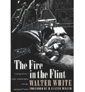 The Fire in the Flint - Walter Francis White