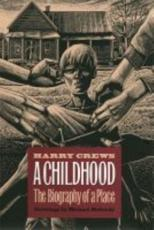 A Childhood, the Biography of a Place - Harry Crews (author), Michael McCurdy (illustrator)