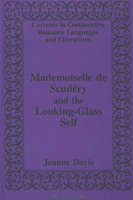 Mademoiselle de Scudéry and the Looking-Glass Self als Buch von Joanne Davis - Joanne Davis
