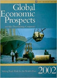 Global Economic Prospects 2002: Making Trade Work for the World's Poor