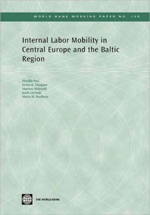 Internal Labor Mobility in Central Europe and the Baltic Region - Pierella Paci, Mateusz Walewski, Erwin R. Tiongson