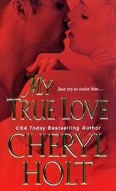 My True Love - Holt, Cheryl