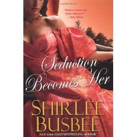 Seduction Becomes Her - Busbee Shirlee