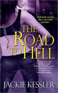 The Road to Hell (Hell on Earth Series #2) - Jackie Kessler