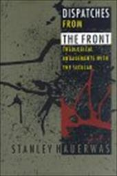 Dispatches from the Front-C - Hauerwas, Stanley M. / Stanley Hauerwas / Hauerwas