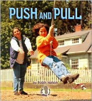 Push and Pull: Forces and Motion (First Step Nonfiction Series) - Robin Nelson