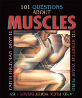 101 Questions about Muscles: To Stretch Your Mind and Flex Your Brain