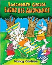 Loudmouth George Earns His Allowance - Nancy Carlson