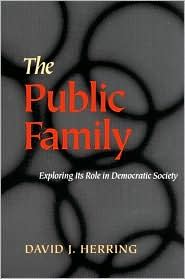Public Family: Exploring Its Role In Democratic Societies - David J. Herring