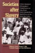 Societies After Slavery: A Select Annotated Bibliography of Printed Sources on Cuba, Brazil, British Colonial Africa, South Africa, and the Bri