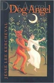 Dog Angel: Poems - Jesse Lee Kercheval