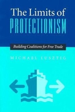 The Limits of Protectionism: Building Coalitions for Free Trade - Lusztig, Michael